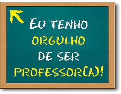PROFESSOR PROFISSÃO DIGNA! PARABÉNS!